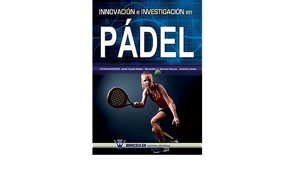 Amazon.com: Innovación e investigación en pádel (Spanish ...