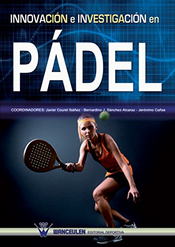 Innovación e investigación en pádel (Spanish Edition) by [Ibáñez, Javier Courel,