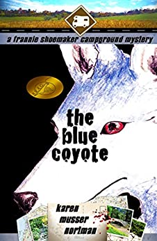 The Blue Coyote (The Frannie Shoemaker Campground Mysteries Book 2) by [Nortman, Karen Musser]
