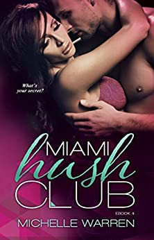 Miami Hush Club: Book 4 (Miami Hush Club Series) by [Warren, Michelle]