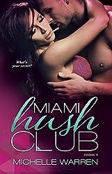 Miami Hush Club: Book 4 (Miami Hush Club Series)