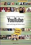 YouTube: Spaß und Erfolg mit Online-Videos
