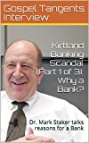 Kirtland Banking Scandal (Part 1 of 3):  Why a Bank?: Dr. Mark Staker talks reasons for a Bank