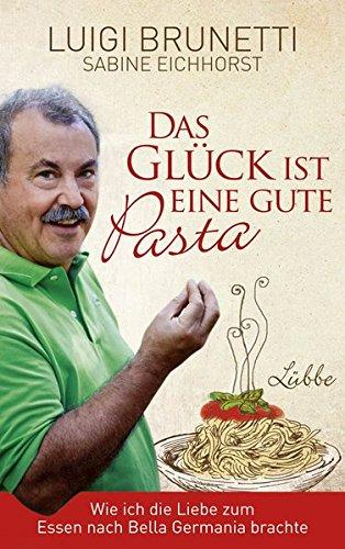 Das Glück ist eine gute Pasta: Wie ich die Liebe zum Essen nach Bella Germania brachte