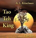 Tao Teh King, A. L. Kitselman, 0956580394