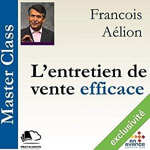 L'entretien de vente efficace (Master Class) | Livre audio