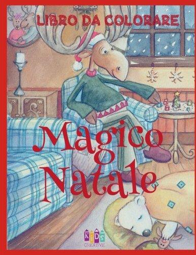Download ❄ Magico Natale Libri da Colorare ❄ Colorare Nuovo Anno ❄ (Libro da Colorare Bambini 7 anni): ❄ Magic Christmas Coloring ... ~ Italian Edition ❄ (Volume 1) pdf