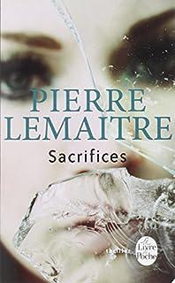 La trilogie Verhoeven : [3] : sacrifices, Lemaitre, Pierre