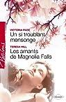 Un si troublant mensonge - Les amants de Magnolia Falls (Harlequin Passions) par Pade