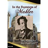 GUSTAV MAHLER - IN THE FOOTSTEPS OF MA