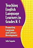 Teaching English Language Learners in Grades K-3: Promoting Language and Literacy Development, Julie Coppola, 193376029X