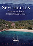 Front cover for the book Seychelles: Garden of Eden in the Indian Ocean, Sixth Edition (Odyssey Illustrated Guides) by Sarah Carpin