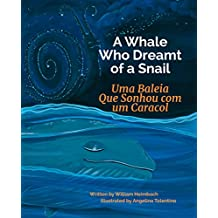 A Whale Who Dreamt of a Snail: Portuguese & English Dual Text (Portuguese Edition)