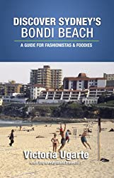 Discover Sydney's Bondi Beach: A Guide For Fashionistas & Foodies