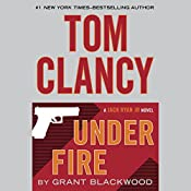 Tom Clancy Under Fire: A Jack Ryan Jr. Novel | Grant Blackwood