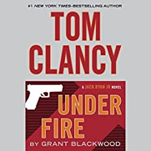Tom Clancy Under Fire: A Jack Ryan Jr. Novel Audiobook by Grant Blackwood Narrated by Scott Brick