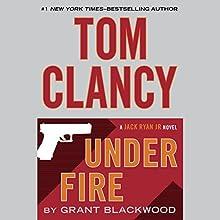 Tom Clancy Under Fire: A Jack Ryan Jr. Novel Audiobook by Grant Blackwood Narrated by Scott Brick