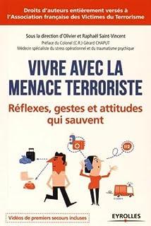 Vivre avec la menace terroriste : réflexes, gestes et attitudes qui sauvent