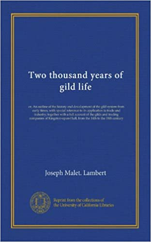 Ebook pour les téléphones mobiles téléchargement gratuitTwo thousand years of gild life: or, An outline of the history and development of the gild system from early times, with special reference to its ... of Kingston-upon-Hull, from the 14th...