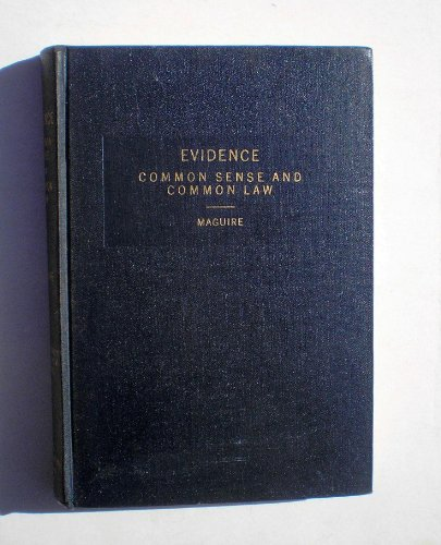 Evidence: Common sense and common law by John Maguire Maguire (Hardcover)