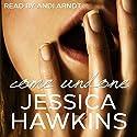 Come Undone: The Cityscape Series, Book 1 Hörbuch von Jessica Hawkins Gesprochen von: Andi Arndt