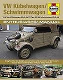 VW Kubelwagen/Schwimmwagen (VW Type 82 Kubelwagen (1940-45) / VW Type 128/166 Schwimmwagen (1941-44): Insights into the design, construction and ... utility vehicles (Enthusiasts' Manual)