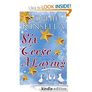 Six Geese a-Laying (Mini Christmas Short Story) Sophie Kinsella