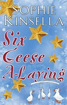 Six Geese a-Laying (Mini Christmas Short Story) por [Kinsella, Sophie]