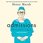 Admissions: Life as a Brain Surgeon | Henry Marsh