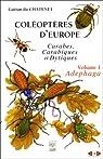 Coléoptères d'Europe : carabes, carabiques et dytiques : Volume 1, Adephaga par Gaétan Du Chatenet