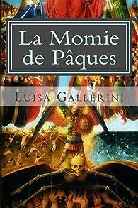 Ceux d'en Haut, tome 1 : La Momie de Pâques par Luisa Gallerini