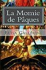 La Momie de Pâques par Gallerini