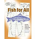 img - for Fish for All: An Oral History of Multiple Claims and Divided Sentiment on Lake Michigan (Michigan And The Great Lakes) (Hardback) - Common book / textbook / text book