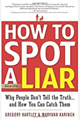 How to Spot a Liar, Revised Edition: Why People Don't Tell the Truth.and How You Can Catch Them Paperback
