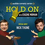 Ep. 7: Nick Thune Argues About Ultrasounds (Hold On with Eugene Mirman) | Eugene Mirman, Nick Thune