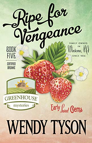 Ripe For Vengeance (A Greenhouse Mystery Book 5) by [Tyson, Wendy]
