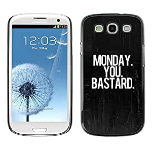 X-ray Impreso colorido protector duro espalda Funda piel de Shell para SAMSUNG Galaxy S3 III / i9300 / i747 - Monday Dark Black Text Office Work
