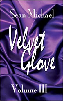 Velvet Glove Vol. III by Sean Michael (2008-06-30)