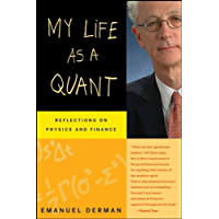 My Life as a Quant: Reflections on Physics and Finance (English Edition)