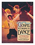 The Gospel According to Dance: Choreography and the Bible from Ballet to Modern