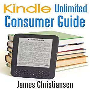 Kindle Unlimited Consumer Guide Audiobook