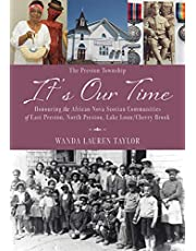 It's Our Time: Honouring the African Nova Scotian Communities of East Preston, North Preston, Lake Loon/Cherry Brook