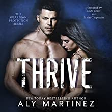 Thrive Audiobook by Aly Martinez Narrated by Andi Arndt, Jason Carpenter