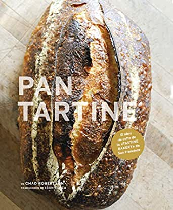 Pan Tartine Los Ilustrados Nº 1 Spanish Edition Kindle Edition By Robertson Chad Wolfinger Eric Yarza Ibán Cookbooks Food Wine Kindle Ebooks