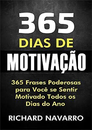 365 Dias de Motivação: 365 Frases Poderosas para Você se