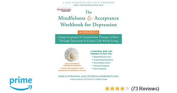 The Mindfulness And Acceptance Workbook For Depression Using