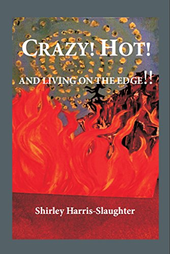 Crazy! Hot! And Living On The Edge!! by [Harris-Slaughter, Shirley]