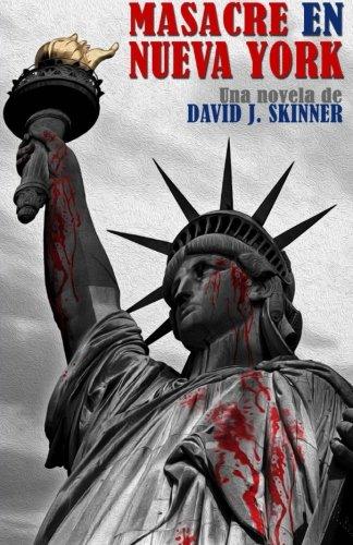 Masacre en Nueva York (Spanish Edition) [David J. Skinner] (Tapa Blanda)