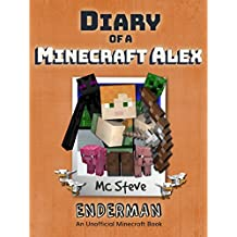 Book for Kids: Diary of a Minecraft Alex Book 2: Enderman (An Unofficial Minecraft Diary Book)