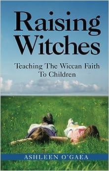 Descargar Utorrent Castellano Raising Witches: Teaching The Wiccan Faith To Children Epub Sin Registro